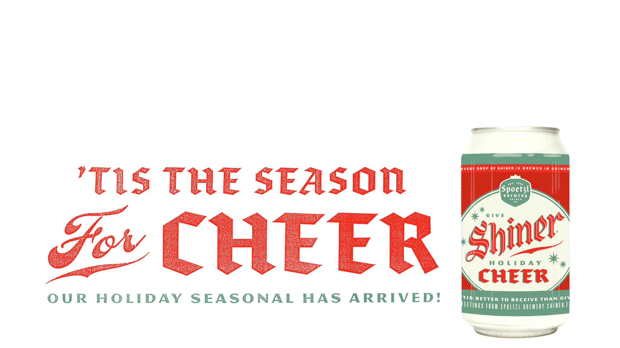 'Tis the Season for Cheer - Our Holiday Seasonal Has Arrived